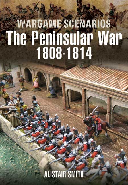 Wargame Scenarios: The Peninsular War 1808-1814