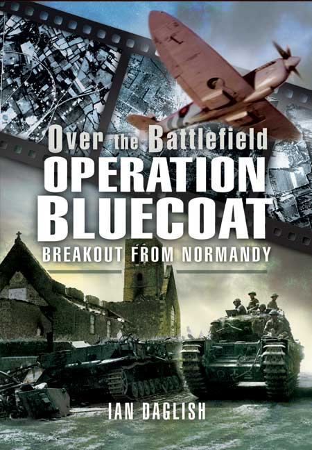 Operation Bluecoat-Over the Battlefield