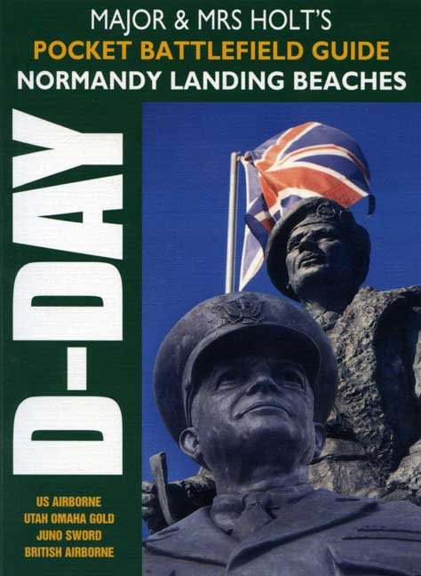 Major & Mrs Holt's Pocket Battlefield Guide to Normandy