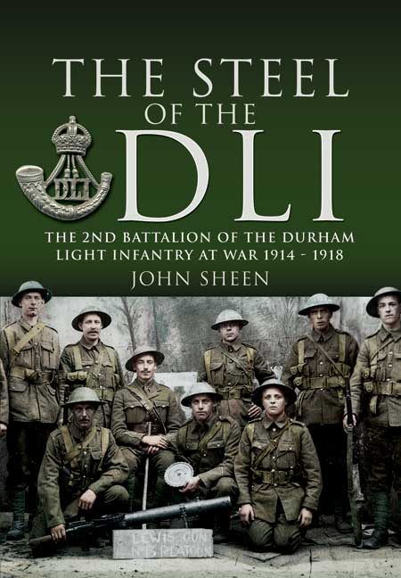 The Steel of the DLI (2nd Bn 1914/18)