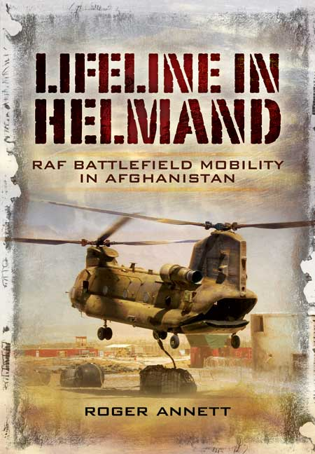Lifeline in Helmand: RAF Front-Line Air Supply in Afghanistan