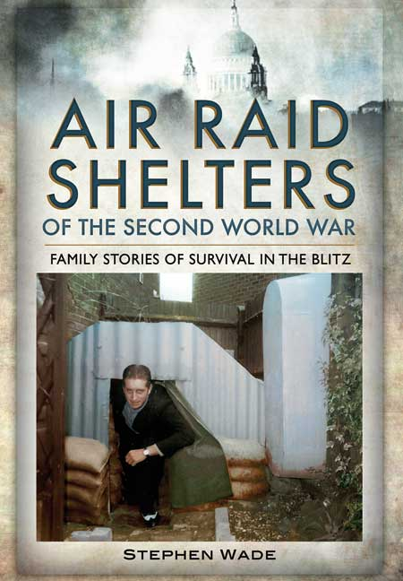 Air Raid Shelters of the Second World War