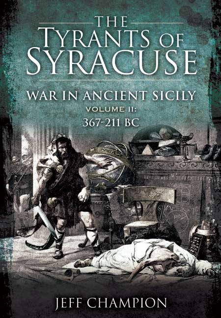 The Tyrants of Syracuse - Vol. II, 367-211 BC
