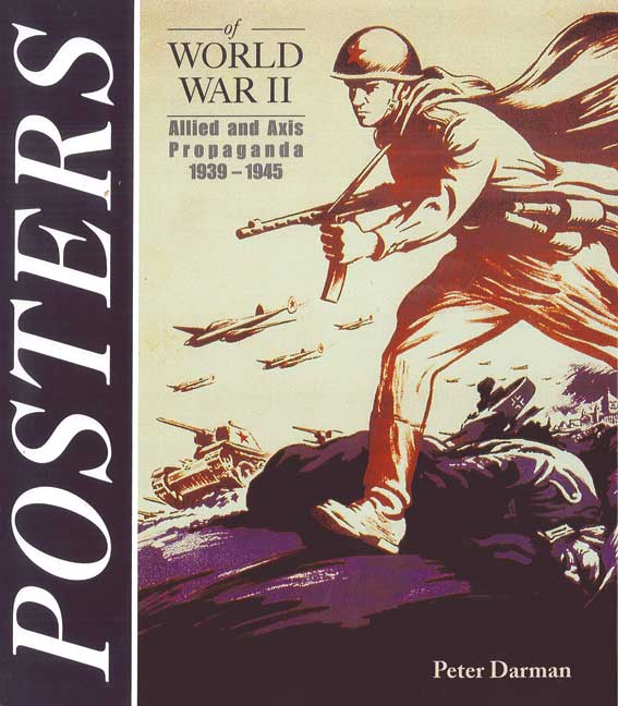 Posters of World War 2: Allied and Axis Propoganda 1939-1945