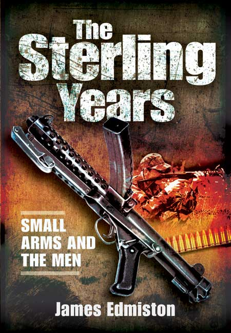 The Sterling Years: Small Arms and the Men