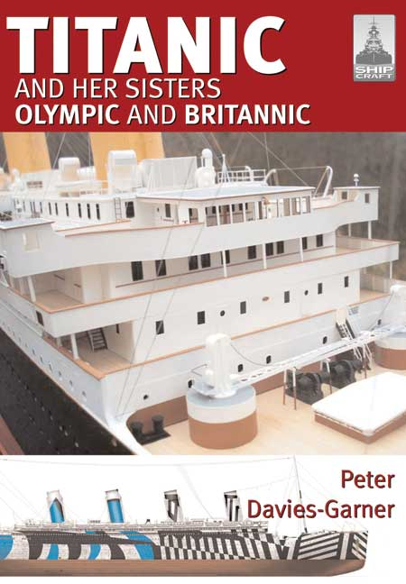 ShipCraft 18: Titanic and her Sisters Olympic and Britannic