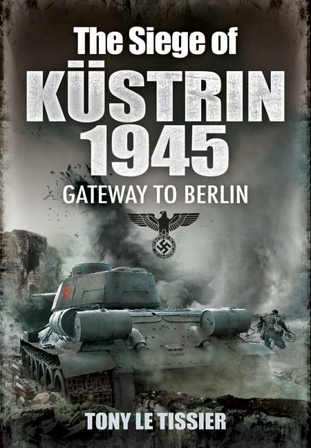 The Seige of Kustrin 1945