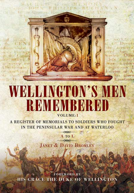 Wellington's Men Remembered Vol. 1