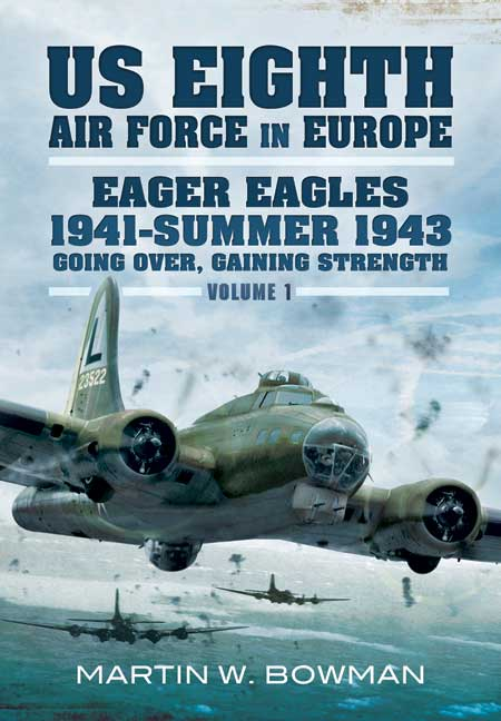 The US Eighth Air Force in Europe