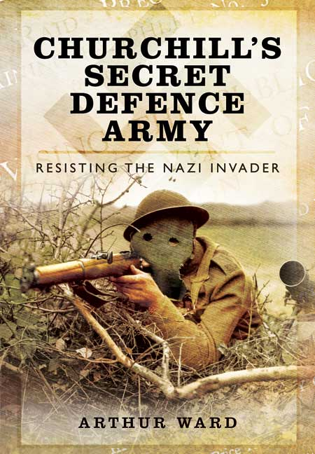 Churchill\'s Secret Defence Army