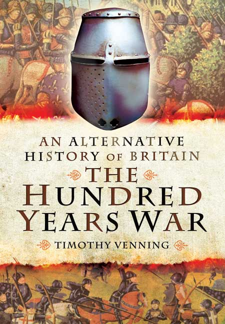 An Alternative History of Britain: The Hundred Years War
