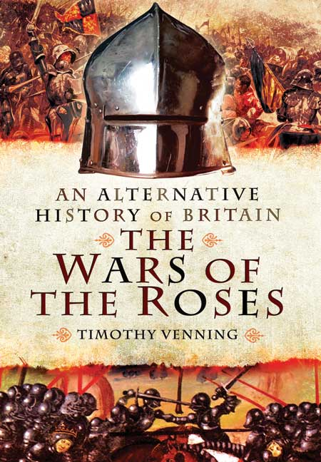 An Alternative History of Britain: The War of the Roses