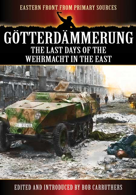 Gotterdammerung: The Last Battles in the East
