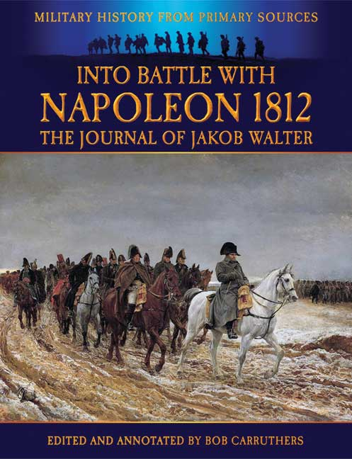 Into Battle With Napoleon 1812