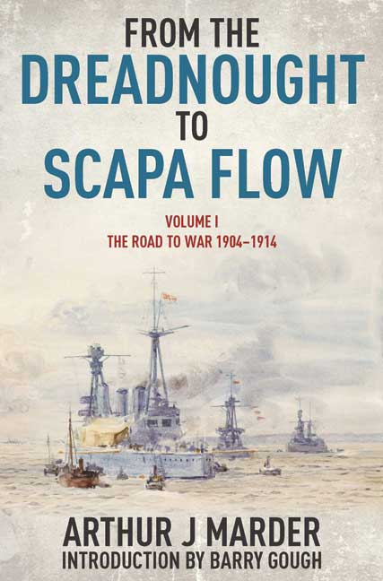 From the Dreadnought to Scapa Flow Volume I