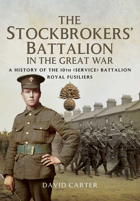 The Stockbrokers' Battalion in the Great War