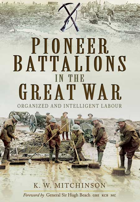 Pioneer Battalions in the Great War