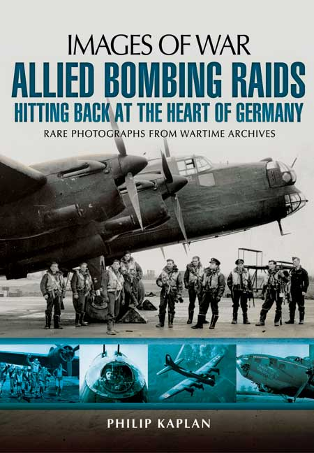 Allied Bombing Raids: Hitting Back at the Heart of Germany
