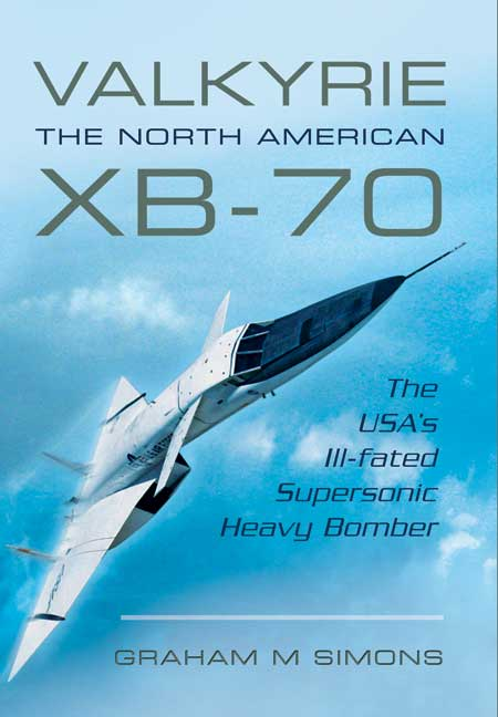 Valkyrie: The North American XB-70