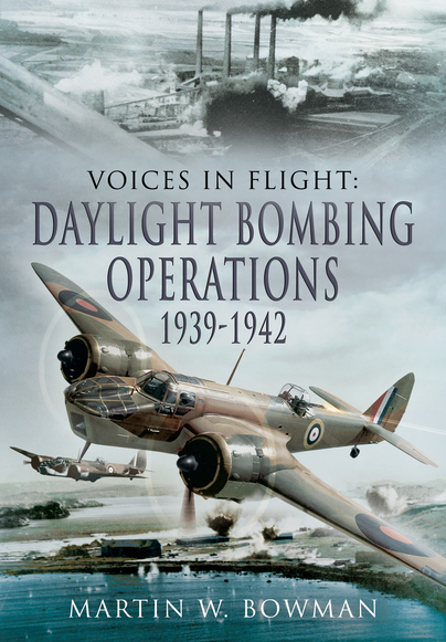 Voices in Flight: Daylight Bombing Operations 1939 - 1942