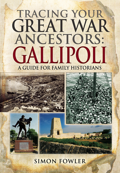 Tracing Your Great War Ancestors: The Gallipoli Campaign