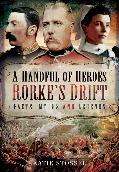 A Handful of Heroes, Rorke's Drift