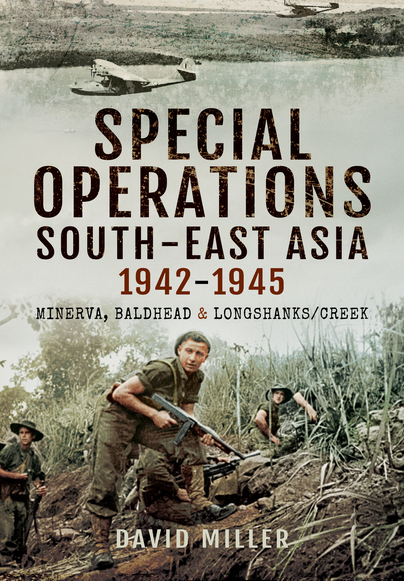 Special Operations in South-East Asia 1942-1945