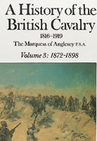 A History Of The British Cavalry 1816-1919 Volume 3: 1872-1898