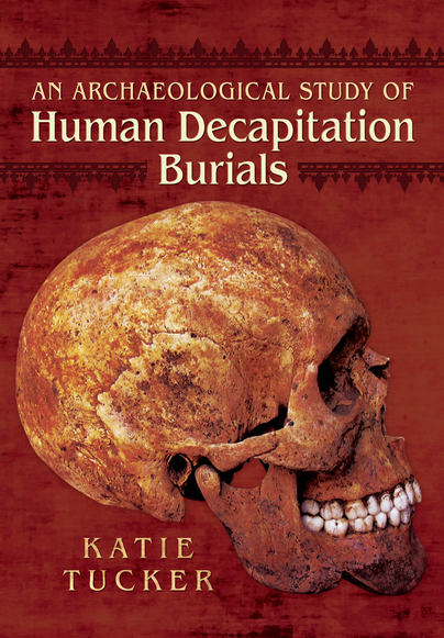 An Archaeological Study of Human Decapitation Burials
