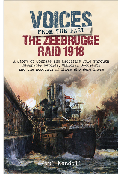 Voices From the Past: The Zeebrugge Raid 1918