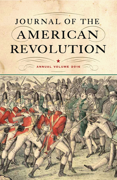 Journal of the American Revolution: Annual Volume 2016