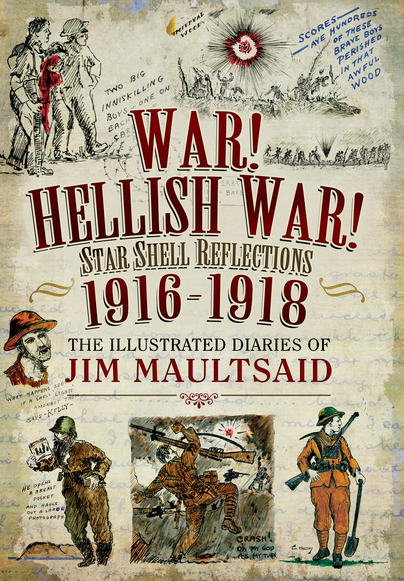 War! Hellish War! Star Shell Reflections 1916-1918