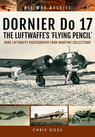 DORNIER Do 17 The Luftwaffe\'s \'Flying Pencil\'
