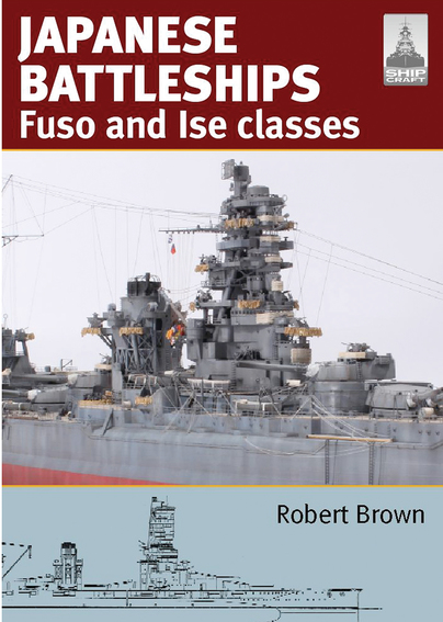 ShipCraft 24: Japanese Battleships: Fuso & Ise Classes
