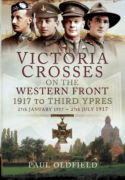 VCs on the Western Front - 1917 to Third Ypres