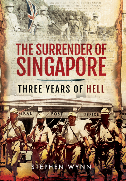 The Surrender of Singapore - Three Years of Hell