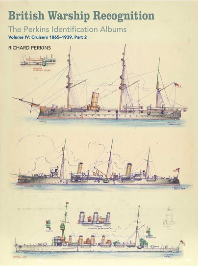 British Warship Recognition: The Perkins Identification Albums, Volume IV