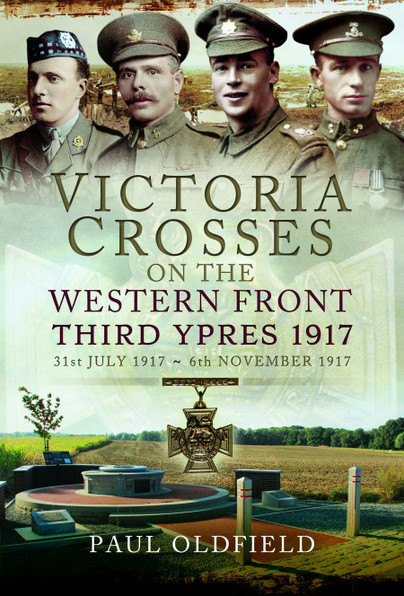 Victoria Crosses on the Western Front - Third Ypres 1917