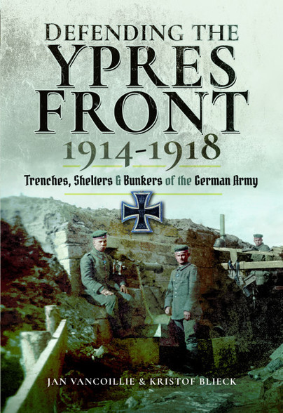 Defending the Ypres Front 1914 - 1918