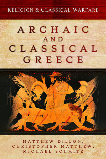 Religion & Classical Warfare: Archaic and Classical Greece