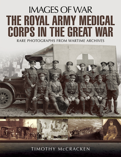 The Royal Army Medical Corps in the Great War