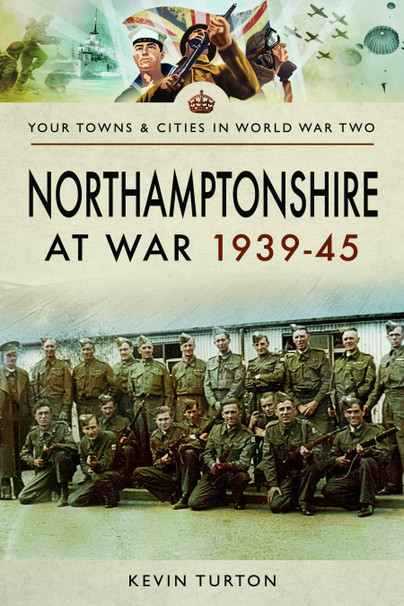 Northamptonshire at War 1939-45