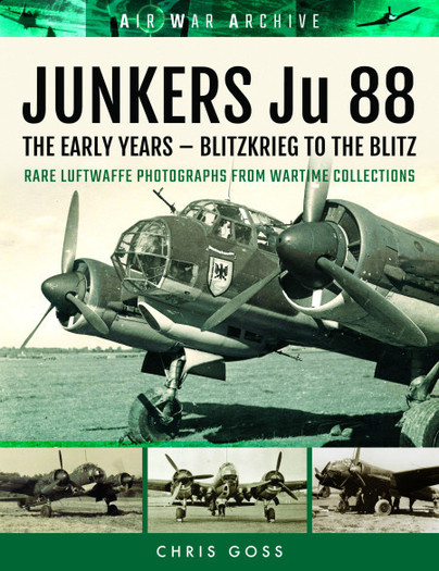 JUNKERS Ju 88: The Early Years - Blitzkrieg to the Blitz