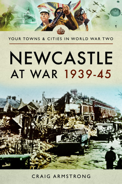Newcastle at War 1939-45
