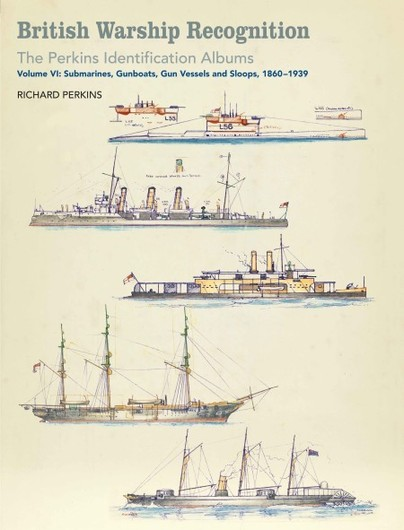 British Warship Recognition: The Perkins Identification Albums, Volume VI