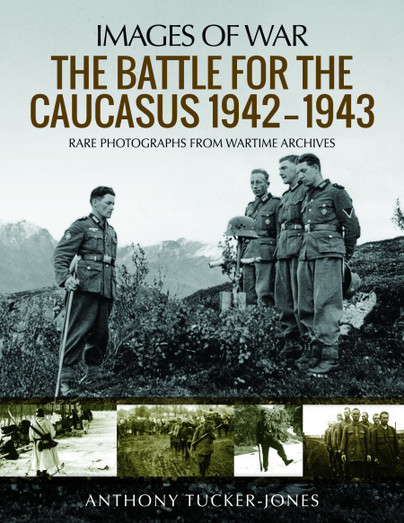 The Battle for the Caucasus 1942-1943