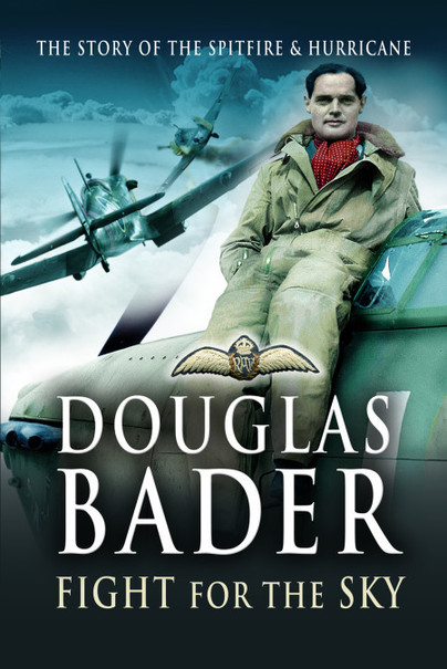 Douglas Bader Fight for the Sky