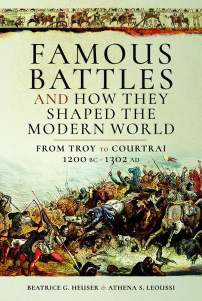 Famous Battles and How They Shaped the Modern World c.1200 BCE - 1302 CE