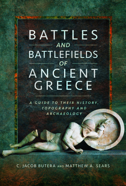Battles and Battlefields of Ancient Greece