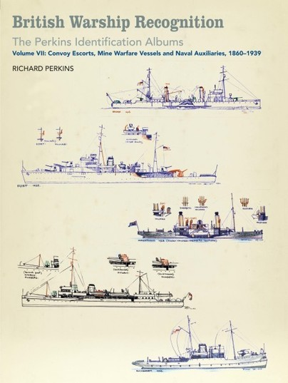 British Warship Recognition: The Perkins Identification Albums, Volume VII